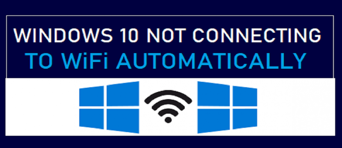 windows 10 not connecting to wifi automatically